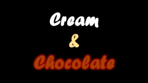 CREAM AND CHOCOLATE