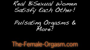 Natural Bisexual Sex and Orgasms