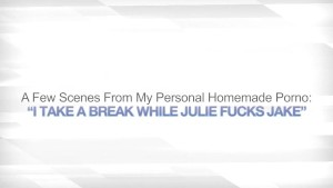 I TAKE A BREAK WHILE JULIE FUCKS JAKE – SWAPPING