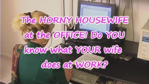 HOUSEWIFE cheats at the OFFICE