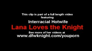 DFWKnight and Hotwife Lana
