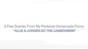 ALLIE & JORDEN DO THE CAMERAMAN – MFF THREESOME