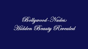 Bollywod Beauty - Revealed