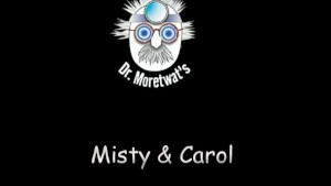 Misty and Carol Heat Up The Bath Water - Dr. Moretwat's