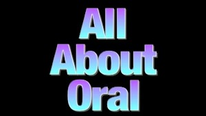 All About Oral - Factory Video